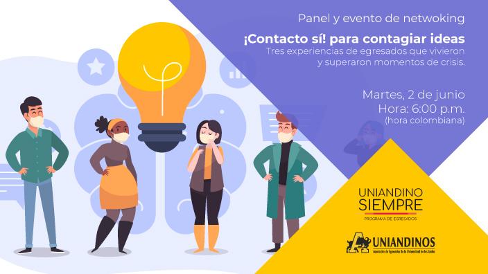 Panel y evento de networking: ¡Contacto sí! para contagiar ideas