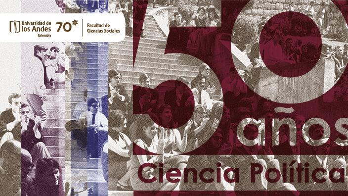 Anuncio evento de celebración 50 años de Ciencia Política.