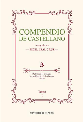 Este Compendio de castellano, arreglado por don Fidel Leal Cruz es, en realidad, una estupenda guía para aprender bien y sin enredos el español: sobre todo la gramática -enseñada con sencillez-, tan indispensable para proponer, argumentar y desarrollar ideas, para construir un pensamiento definitivo y coherente, para precisar y entender el discurso