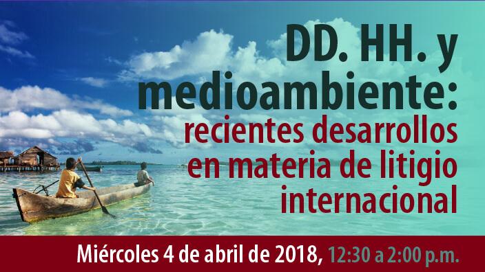 DD. HH. y medioambiente: recientes desarrollos en materia de litigio internacional
