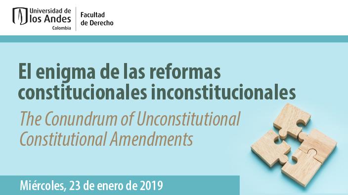 El enigma de las reformas constitucionales inconstitucionales
