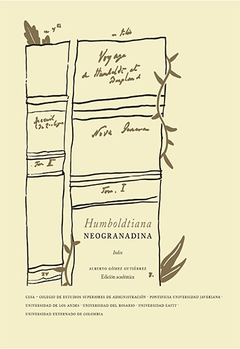 Humboldtiana neogranadina es el resultado de la pasión investigativa y de la recolección de fuentes de uno de los grandes admiradores de Alexander von Humboldt en Colombia: Alberto Gómez Gutiérrez.