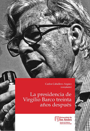 Portada del libro La presidencia de Virgilio Barco treinta años después