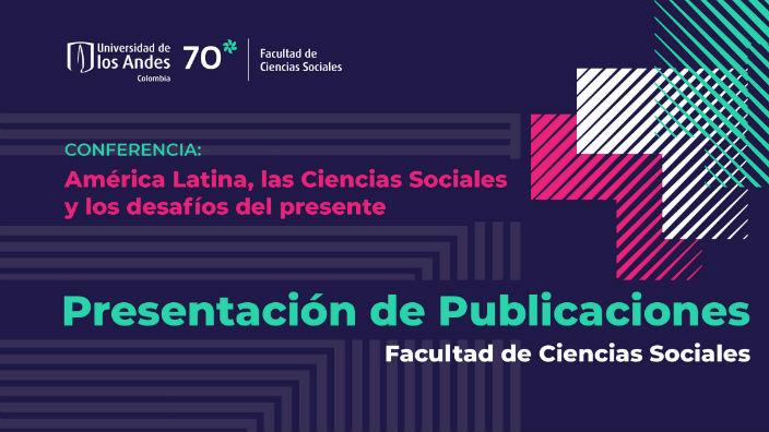 América Latina, las ciencias sociales y los desafíos del presente