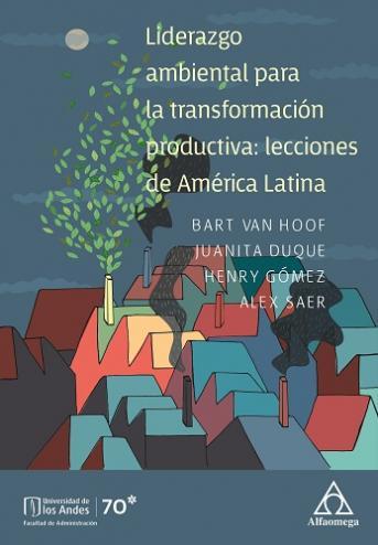 Liderazgo ambiental para la transformación productiva: Lecciones de América Latina