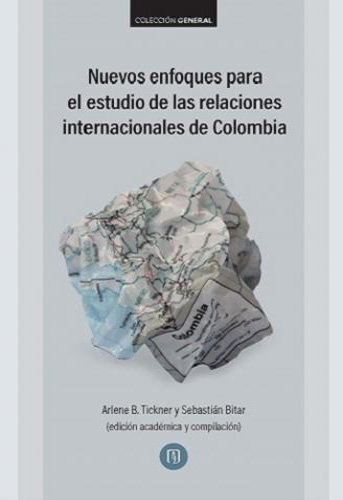 Nuevos enfoques para el estudio de las relaciones internacionales de Colombia
