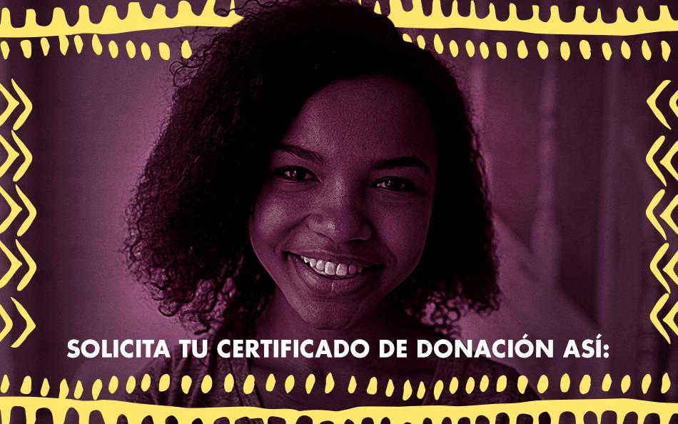 Solicita tu Certificado de donación así: