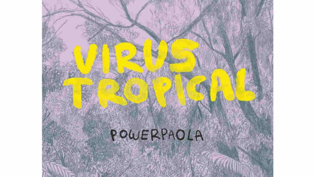 Afiche de Virus Tropical, la novela gráfica en la que está basada la película de egresados uniandinos.