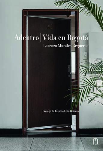 Cubierta del libro Adentro: vida en Bogotá