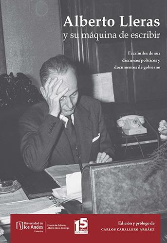 Cubierta del libro Alberto Lleras y su máquina de escribir. Facsímiles de sus discursos políticos y documentos