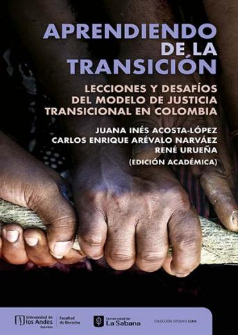 Cubierta del libro Aprendiendo de la transición. Lecciones y desafíos del modelo de justicia transicional en Colombia