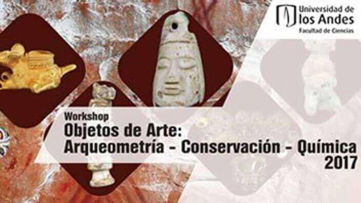 Workshop Objetos de Arte: Arqueometría – Conservación – Química 2017