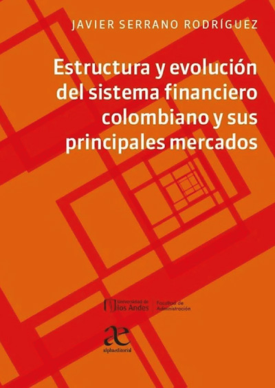 Portada del libro Estructura y evolución del sistema financiero colombiano y sus principales mercados