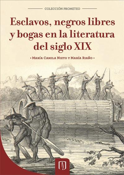 Portada del libro Esclavos, negros libres y bogas en la literatura del siglo XIX