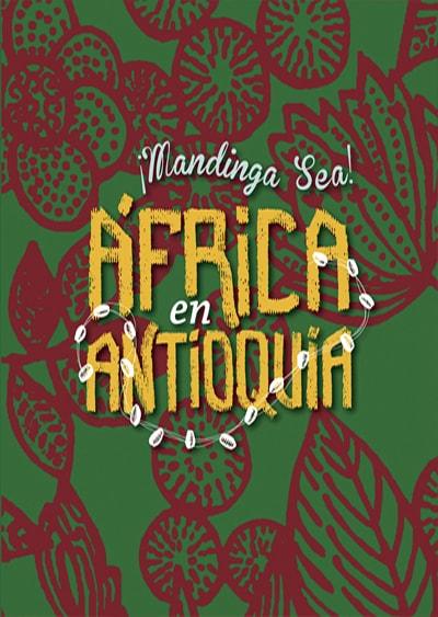 Portada del libro ¡Mandinga Sea! África en Antioquia