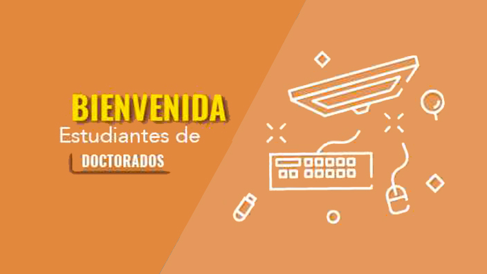 Bienvenida Doctorados 2018-1