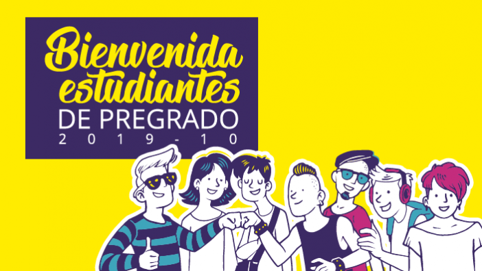 Bienvenida estudiantes de pregrado 2019-10