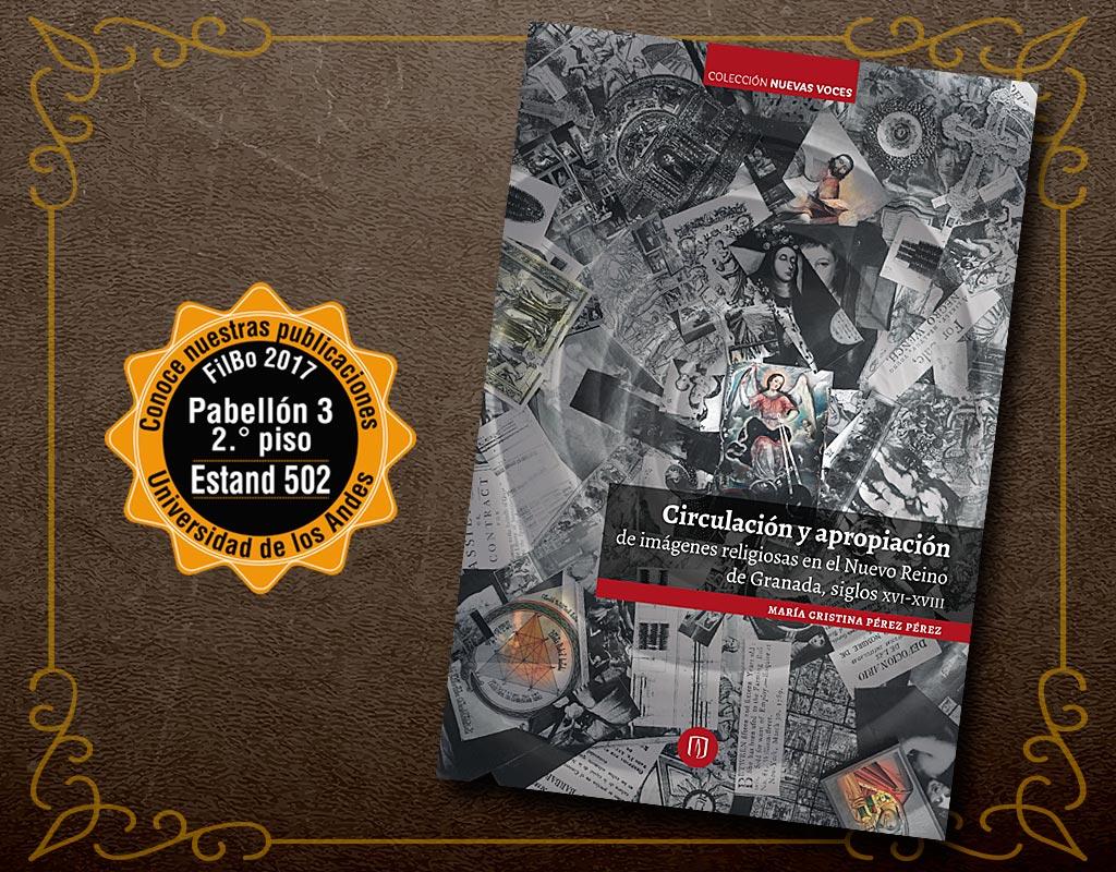 Portada libro Circulación y apropiación de imágenes religiosas en el Nuevo Reino de Granada, siglos XVI-XVIII