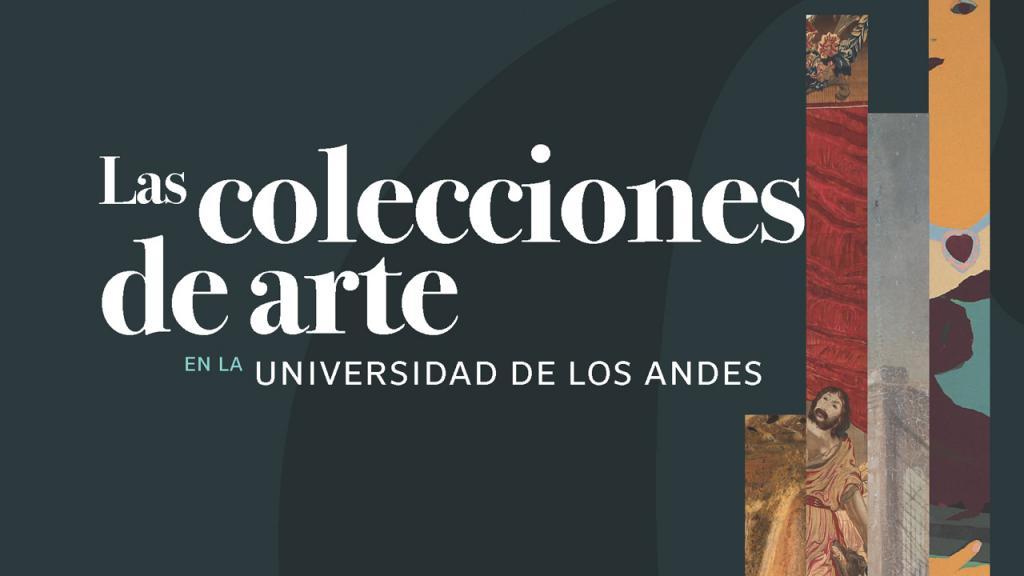Portada del libro: Las colecciones de arte en la Universidad de los Andes