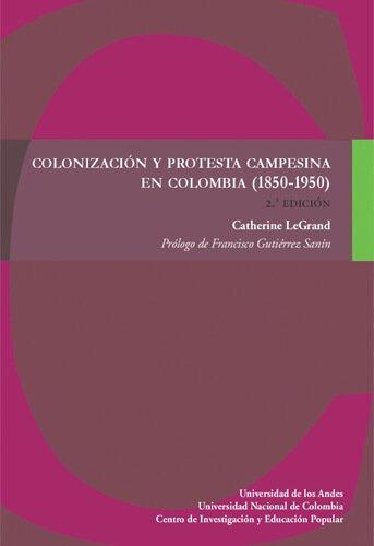 Colonización y protesta campesina en Colombia (1850-1950)