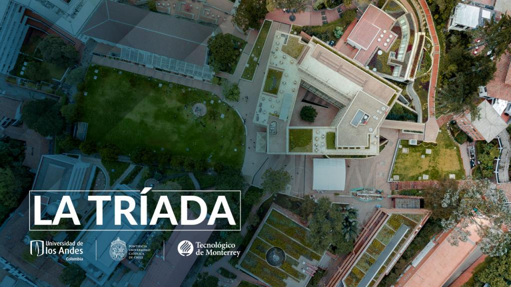 La Triada es la iniciativa de colaboración entre la Pontificia Universidad Católica de Chile, la Universidad de los Andes y el Tecnológico de Monterrey.