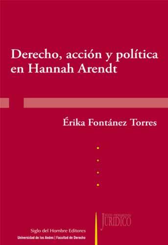 Cubierta del libro Derecho, acción y política en Hannah Arendt