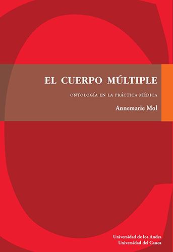 Cubierta del libro El cuerpo múltiple. Ontología de la práctica médica