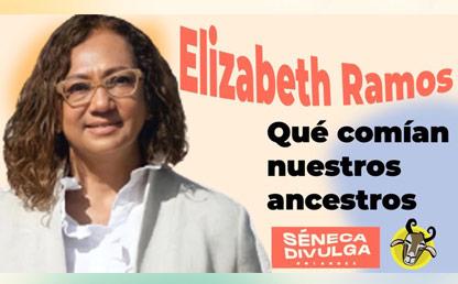 Elizabeth Ramos en Séneca Divulga
