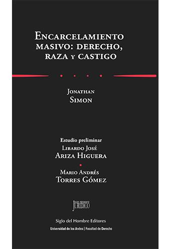 Cubierta del libro Encarcelamiento masivo: derecho, raza y castigo