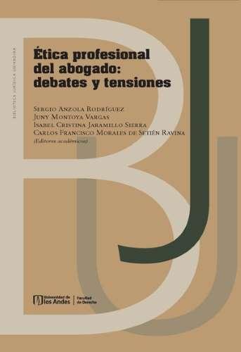 Cubierta del libro Ética profesional del abogado: debates y tensiones