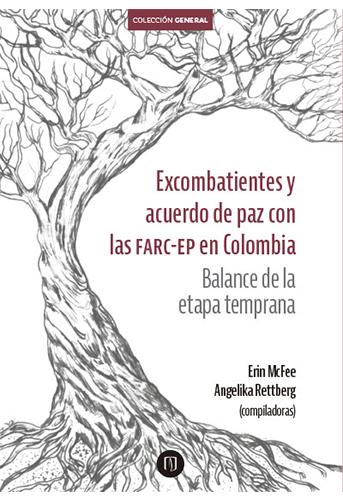 Cubierta del libro Excombatientes y acuerdo de paz con las FARC-EP en Colombia. Balance de la etapa temprana