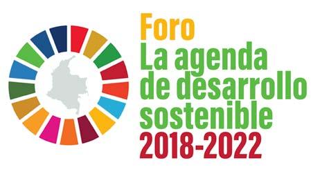 Foro: La agenda de desarrollo sostenible 2018 - 2022