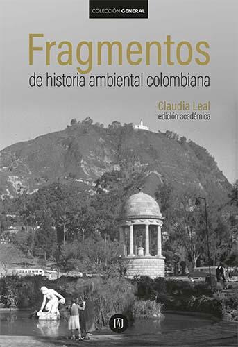 Cubierta del libro Fragmentos de historia ambiental colombiana