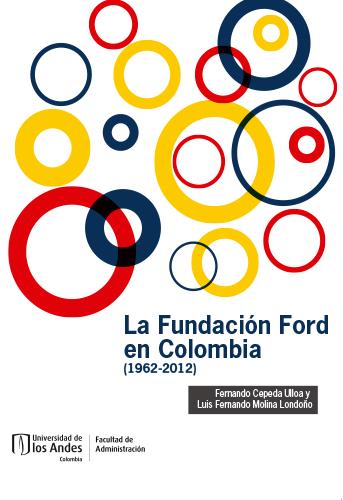 Cubierta del libro La Fundación Ford en Colombia (1962-2012)