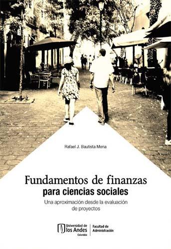 Cubierta del libro Fundamentos de finanzas para ciencia sociales. Una aproximación desde la evaluación de proyectos.
