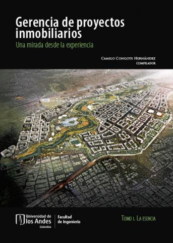 Cubierta del libro Gerencia de proyectos inmobiliarios.Una mirada desde la experiencia.Tomo I. La esencia