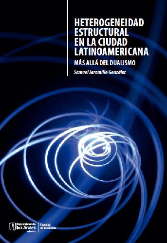 Cubierta del libro Heterogeneidad estructural en la ciudad latinoamericana. Mas allá del dualismo