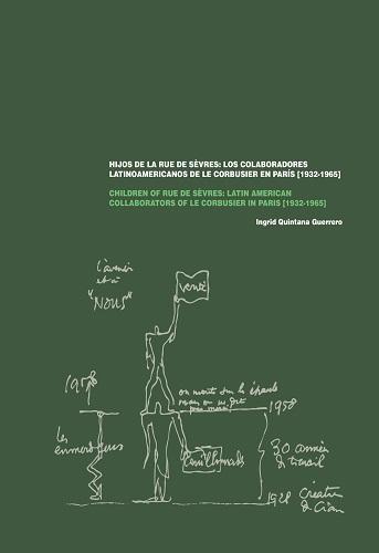 Hijso de la rue de Sèvres es un original y vasta investigación sobre todos los colaboraores latinoamericanos que trabajaron en el taller de Le Corbusier en la hoy mítica Rue de Sèvres de Paris.