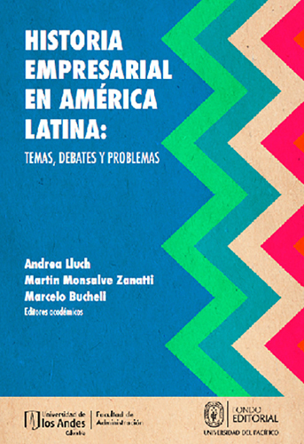 Cubierta del libro Historia empresarial en América Latina: temas, debates y problemas