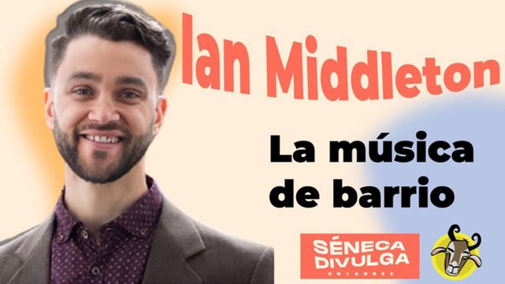 Profesor Ian Middleton - Séneca Divulga