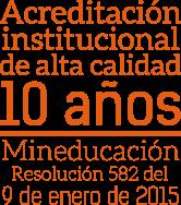 Acreditada Ministerio de Educación, Resolución 582 Enero 2015