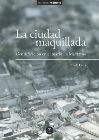Gentrificación en el barrio La Macarena