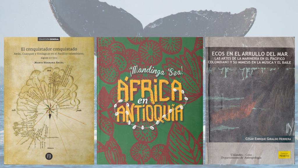 Imagen de tres libros del catálogo de la Universidad de los Andes sobre el Pacífico colombiano.