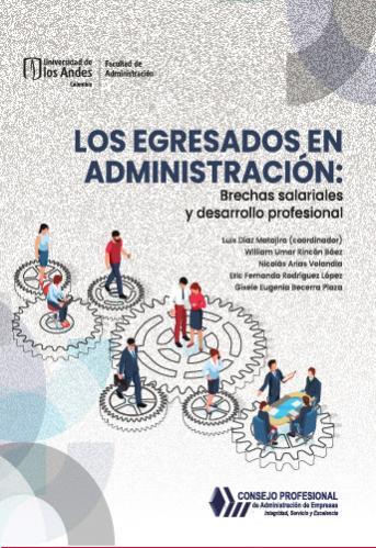 Cubierta del libro Los egresados en Administración: brechas salariales y desarrollo profesional