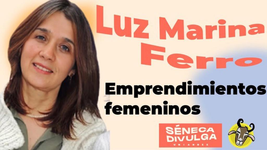 Luz Marina Ferro en Séneca Divulga