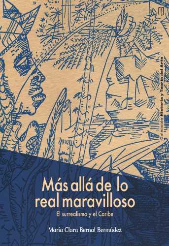 Cubierta del libro Más allá de lo real maravilloso. El surrealismo y el Caribe
