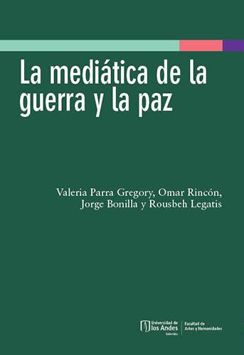 Cubierta del libro La mediática de la guerra y la paz