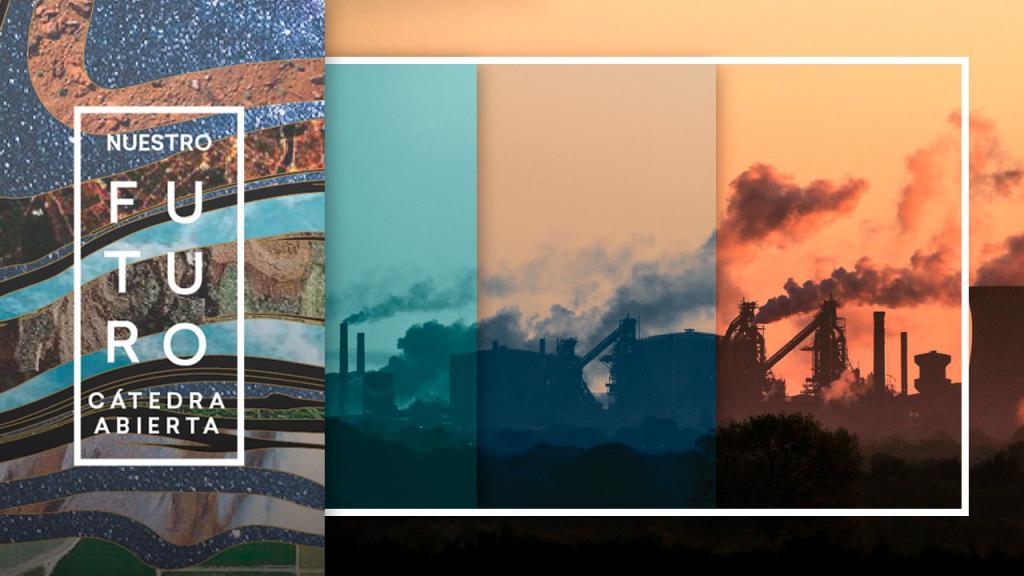 Fábricas generando humo y co2. A un lado las palabras Cátedra Nuestro Futuro.