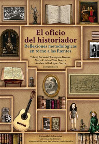 Cubierta del libro El oficio del historiador. Reflexiones metodológicas en torno a las fuentes