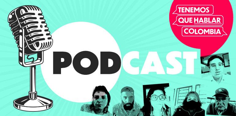 Imagen podcast Tenemos que hablar, Colombia Cap 1